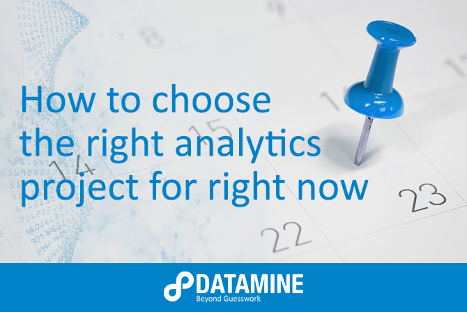 The right analytics project for right now